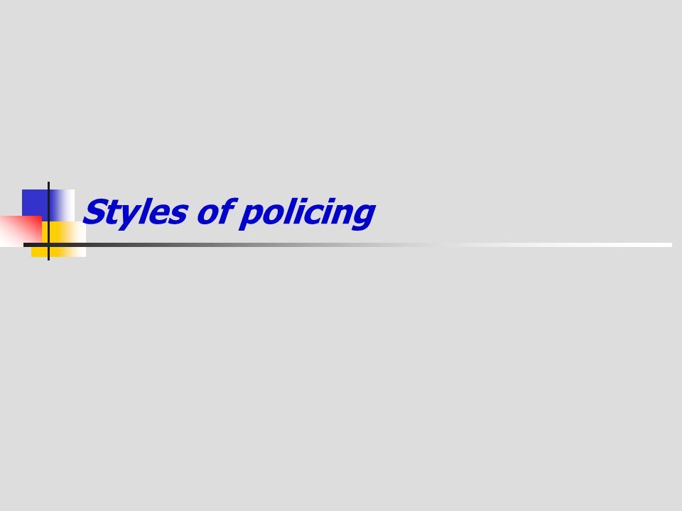 Styles of policing