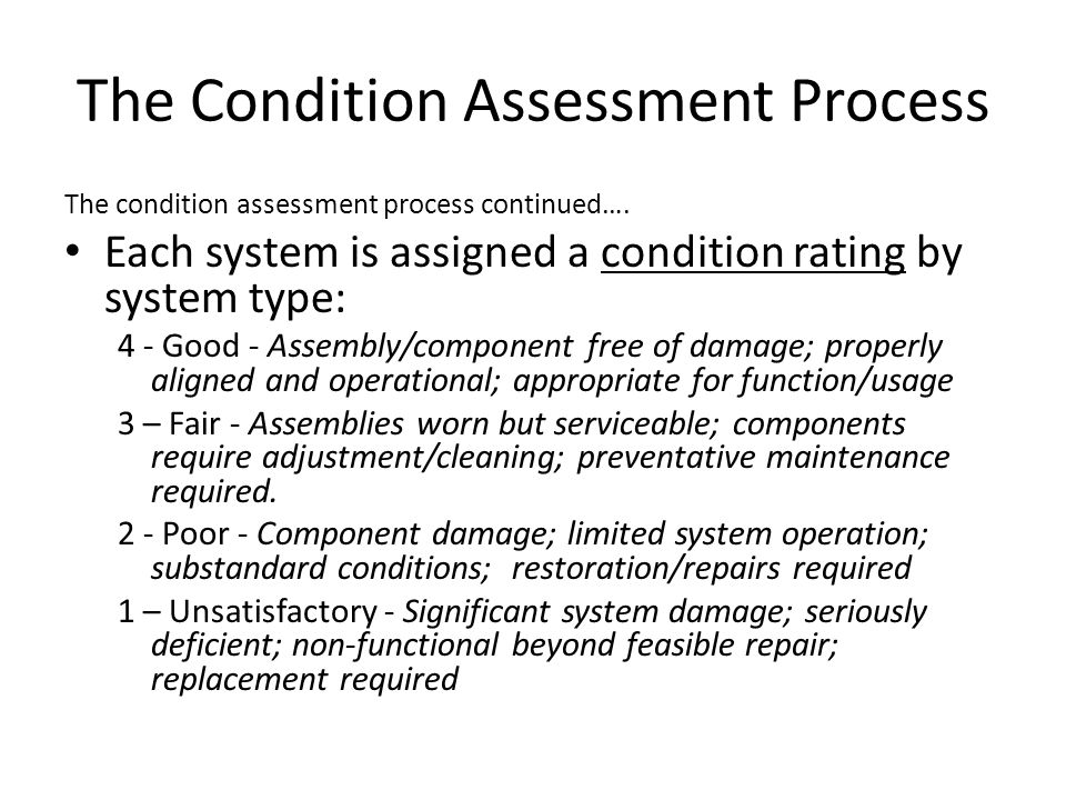 The Condition Assessment Process The condition assessment process continued….