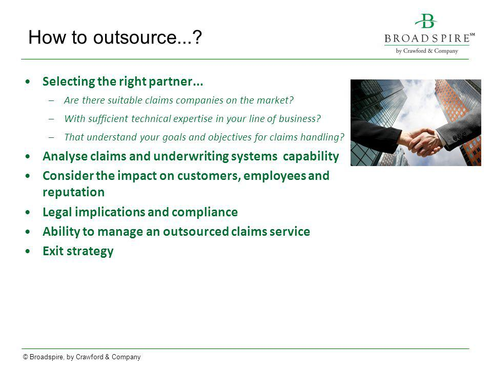 © Broadspire, by Crawford & Company How to outsource....