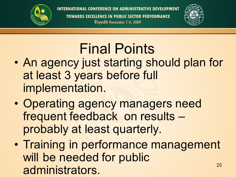 20 Final Points An agency just starting should plan for at least 3 years before full implementation.