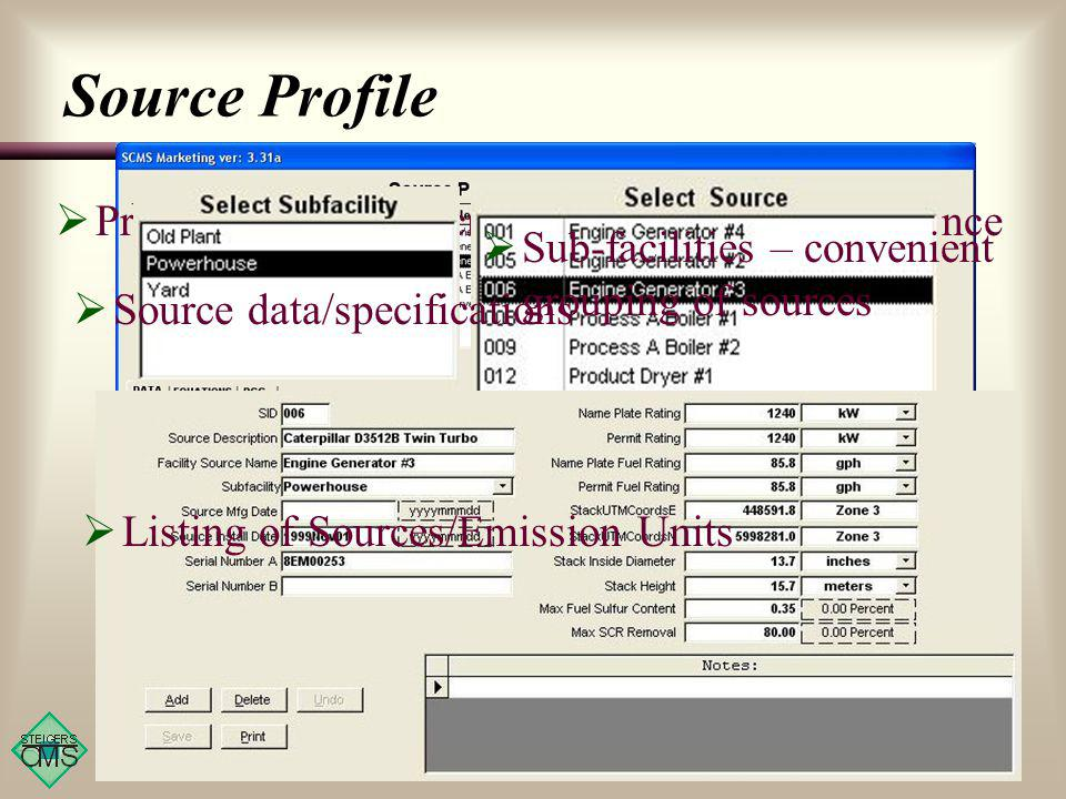 Source Profile Provides source description and emission reference Sub-facilities – convenient grouping of sources Listing of Sources/Emission Units Source data/specifications