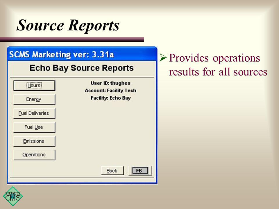 Source Reports Provides operations results for all sources