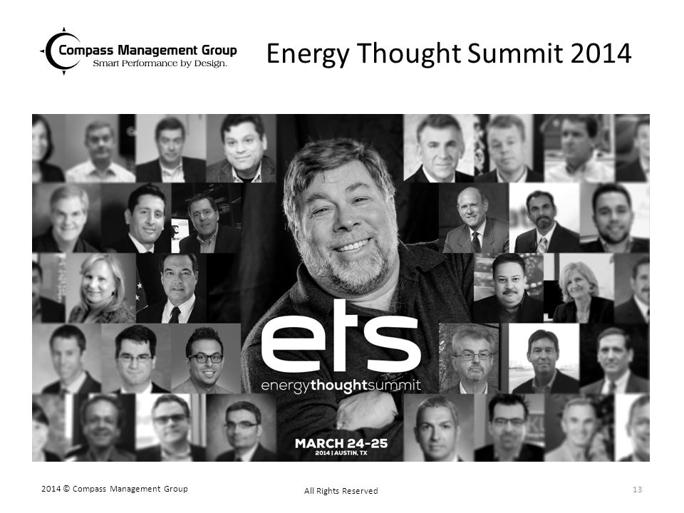 Energy Thought Summit 2014 2014 © Compass Management Group All Rights Reserved 13