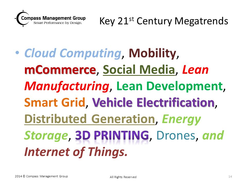 Key 21 st Century Megatrends 2014 © Compass Management Group All Rights Reserved 14