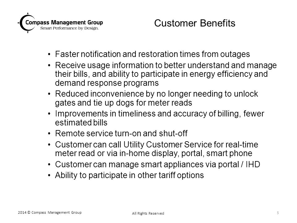 Customer Benefits Faster notification and restoration times from outages Receive usage information to better understand and manage their bills, and ab