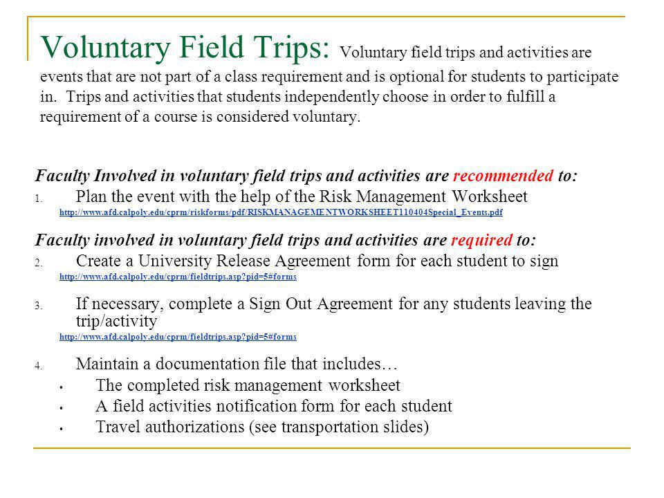 Voluntary Field Trips: Voluntary field trips and activities are events that are not part of a class requirement and is optional for students to participate in.