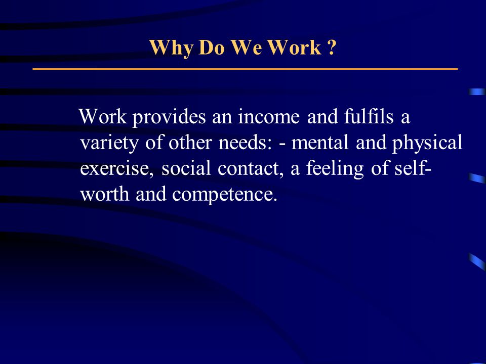 Why Do We Work .