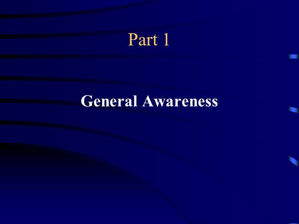 Part 1 General Awareness