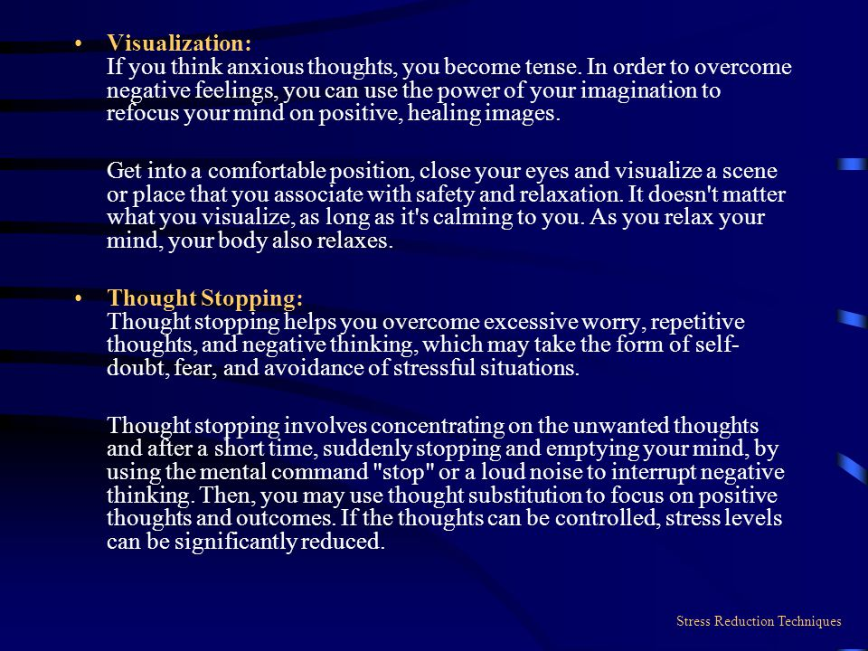 Visualization: If you think anxious thoughts, you become tense.