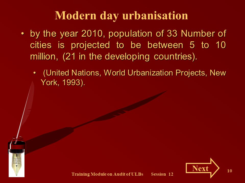 Training Module on Audit of ULBs Session 12 10 by the year 2010, population of 33 Number of cities is projected to be between 5 to 10 million, (21 in