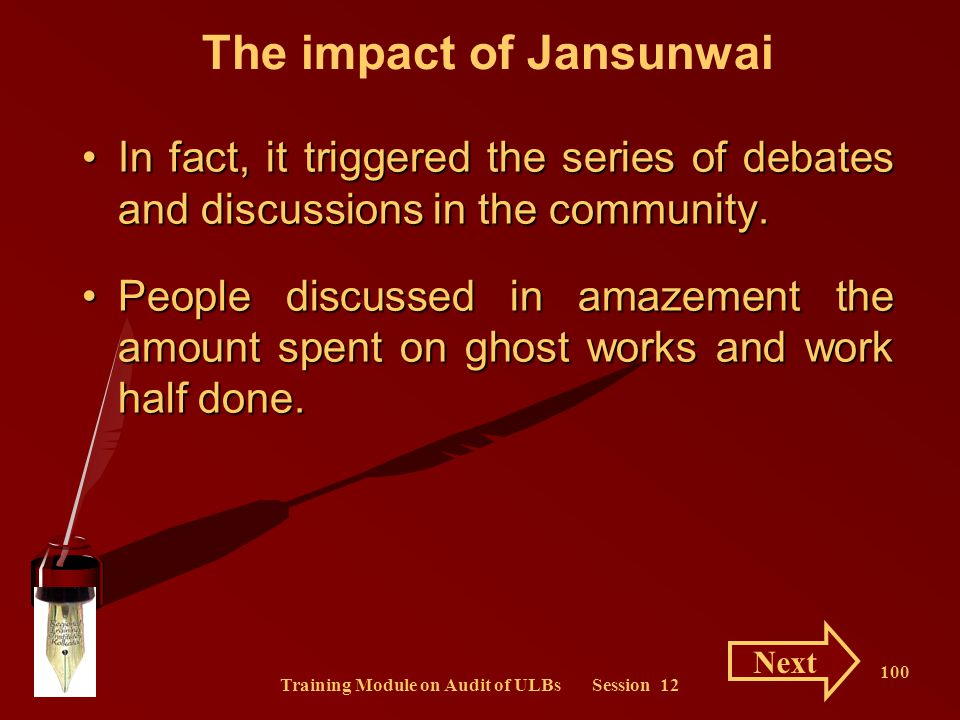 Training Module on Audit of ULBs Session 12 100 The impact of Jansunwai In fact, it triggered the series of debates and discussions in the community.I
