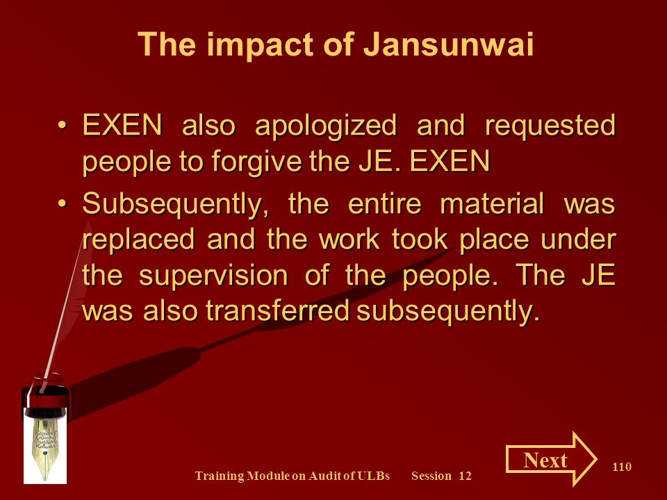 Training Module on Audit of ULBs Session 12 110 EXEN also apologized and requested people to forgive the JE. EXENEXEN also apologized and requested pe