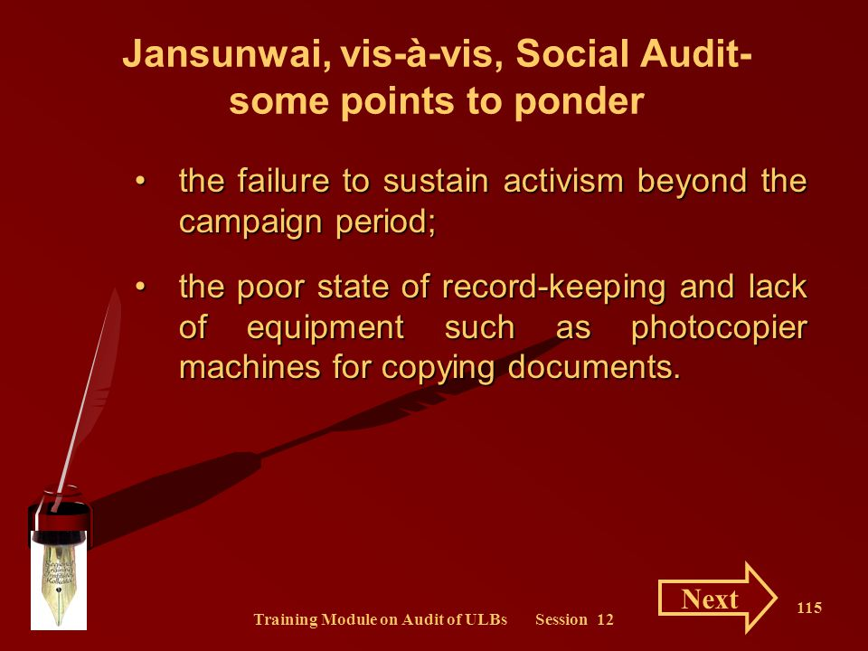 Training Module on Audit of ULBs Session 12 115 Jansunwai, vis-à-vis, Social Audit- some points to ponder the failure to sustain activism beyond the c