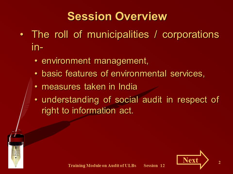 Training Module on Audit of ULBs Session 12 43 Environmental services as embodied in the Constitution of India gives constitutional recognition to the ULBs as institutions of local self-governmentgives constitutional recognition to the ULBs as institutions of local self-government incorporates some landmark provisions of urban management responsibilities down to the grass-roots level.incorporates some landmark provisions of urban management responsibilities down to the grass-roots level.
