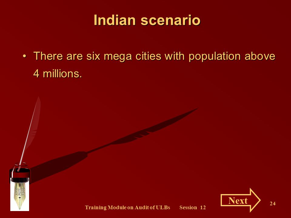 Training Module on Audit of ULBs Session 12 24 Indian scenario There are six mega cities with population above 4 millions.There are six mega cities wi