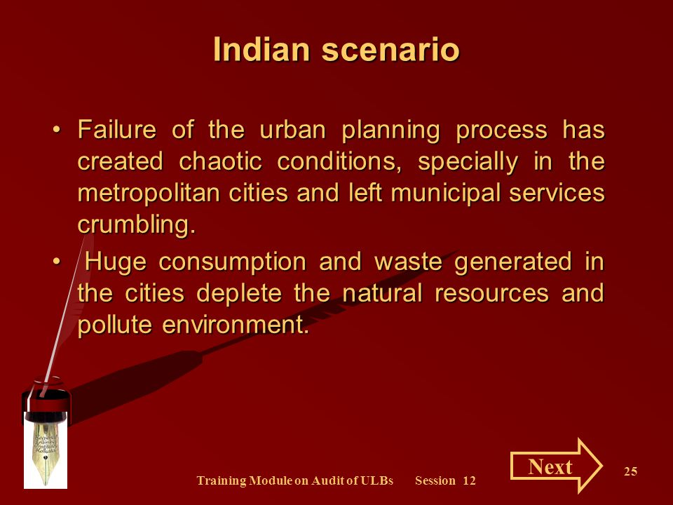 Training Module on Audit of ULBs Session 12 25 Indian scenario Failure of the urban planning process has created chaotic conditions, specially in the