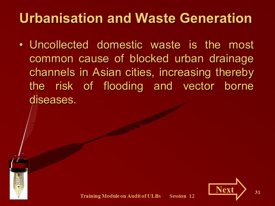 Training Module on Audit of ULBs Session 12 31 Urbanisation and Waste Generation Uncollected domestic waste is the most common cause of blocked urban