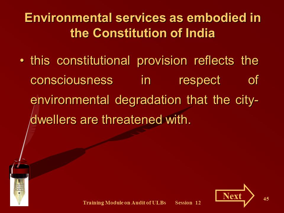 Training Module on Audit of ULBs Session 12 45 Environmental services as embodied in the Constitution of India this constitutional provision reflects