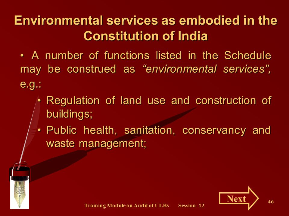 Training Module on Audit of ULBs Session 12 46 A number of functions listed in the Schedule may be construed as environmental services, e.g.:A number