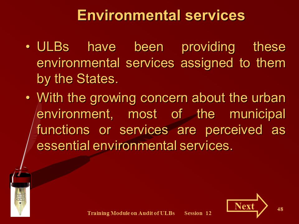 Training Module on Audit of ULBs Session 12 48 ULBs have been providing these environmental services assigned to them by the States.ULBs have been pro