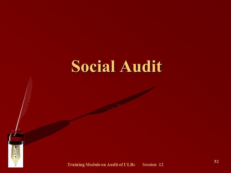 Training Module on Audit of ULBs Session 12 52 Social Audit