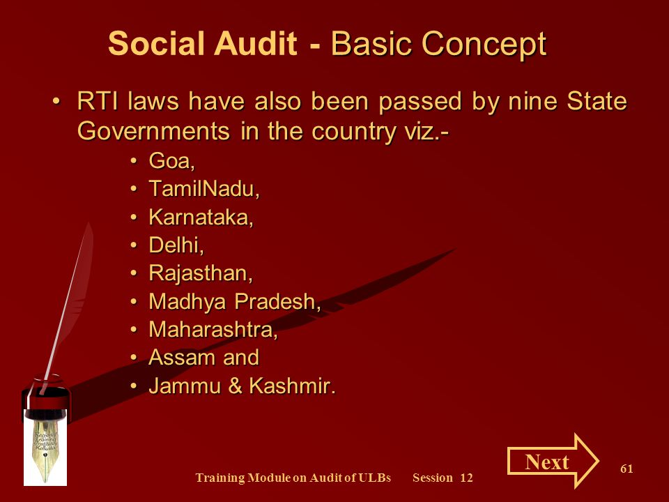 Training Module on Audit of ULBs Session 12 61 RTI laws have also been passed by nine State Governments in the country viz.-RTI laws have also been pa