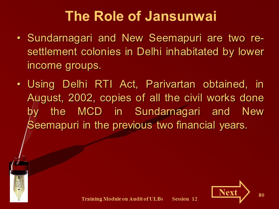 Training Module on Audit of ULBs Session 12 80 The Role of Jansunwai Sundarnagari and New Seemapuri are two re- settlement colonies in Delhi inhabitat