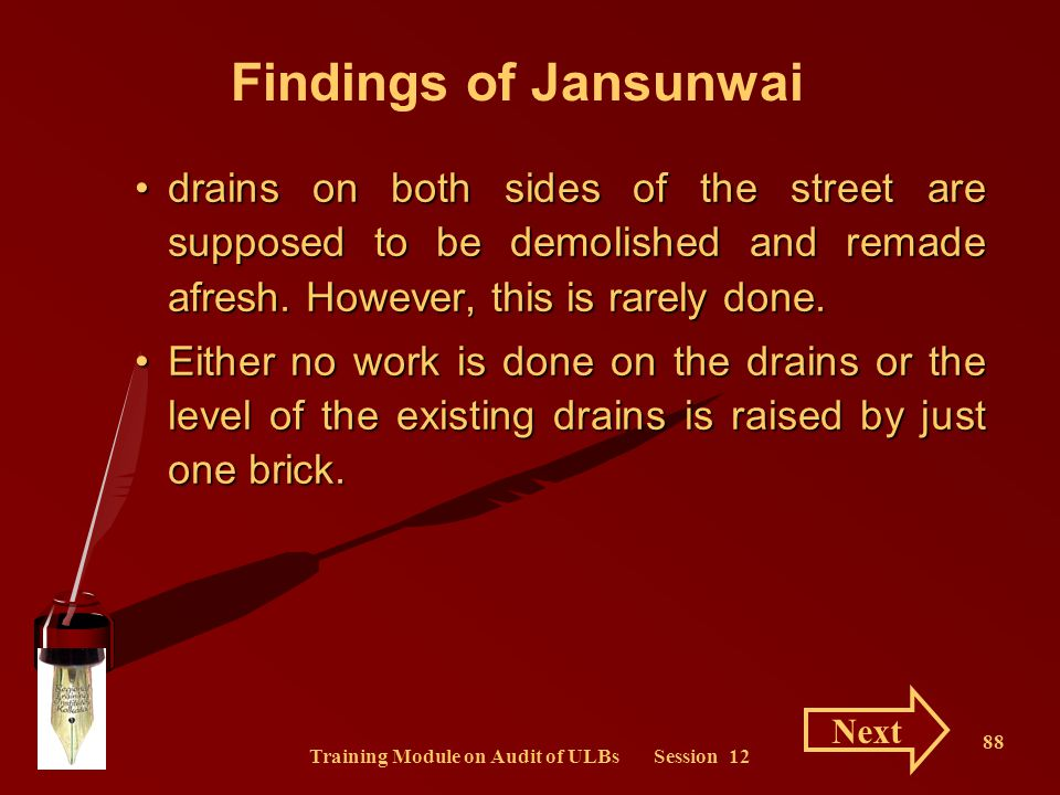 Training Module on Audit of ULBs Session 12 88 drains on both sides of the street are supposed to be demolished and remade afresh. However, this is ra