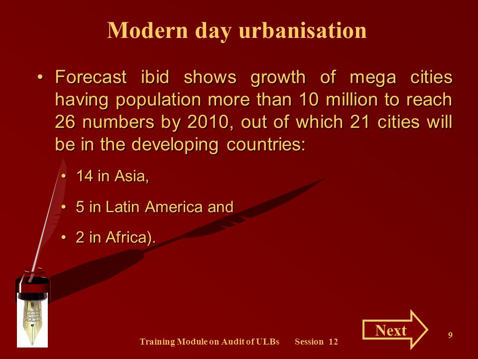 Training Module on Audit of ULBs Session 12 10 by the year 2010, population of 33 Number of cities is projected to be between 5 to 10 million, (21 in the developing countries).by the year 2010, population of 33 Number of cities is projected to be between 5 to 10 million, (21 in the developing countries).