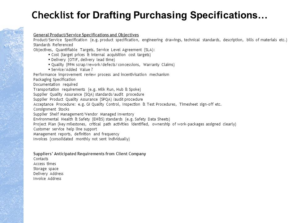 Checklist for Drafting Purchasing Specifications… General Product/Service Specifications and Objectives Product/Service Specification (e.g. product sp