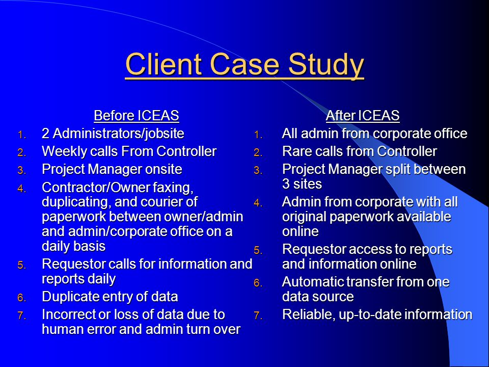 Client Case Study Before ICEAS 1. 2 Administrators/jobsite 2.