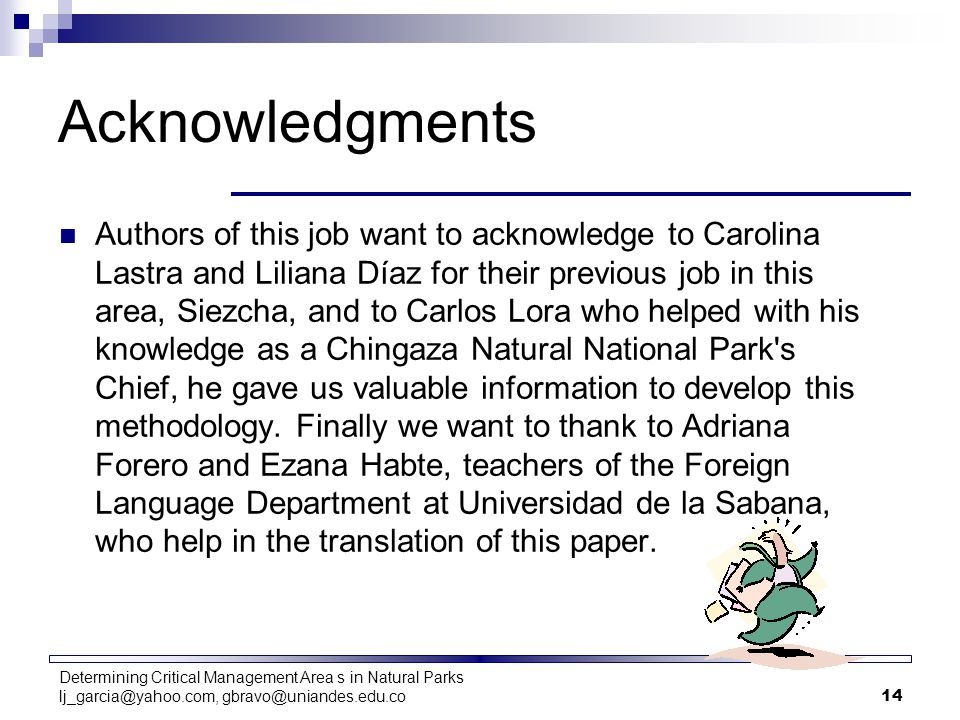 Determining Critical Management Area s in Natural Parks lj_garcia@yahoo.com, gbravo@uniandes.edu.co14 Acknowledgments Authors of this job want to ackn