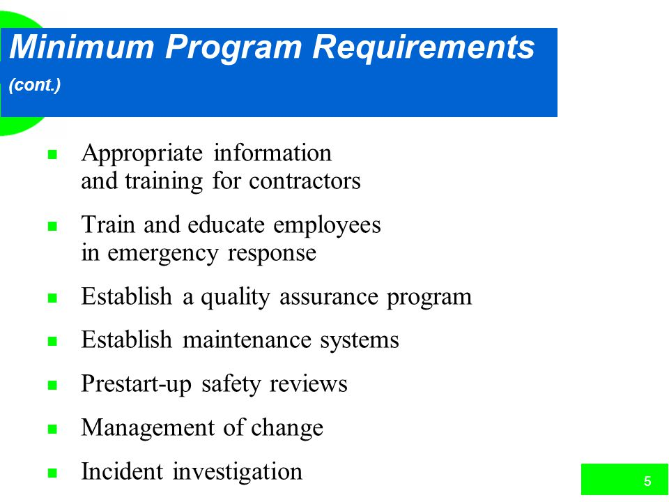 4 Minimum Program Requirements n Written safety information n Workplace hazard assessment n Consult with employees n Establish a system to respond to