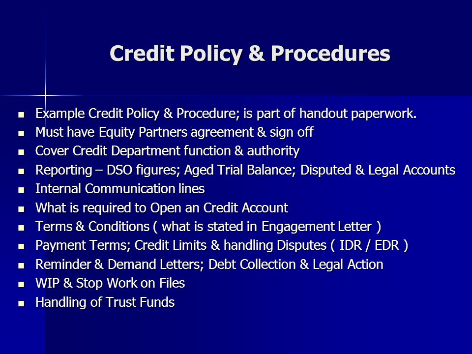 Credit Policy & Procedures Example Credit Policy & Procedure; is part of handout paperwork.