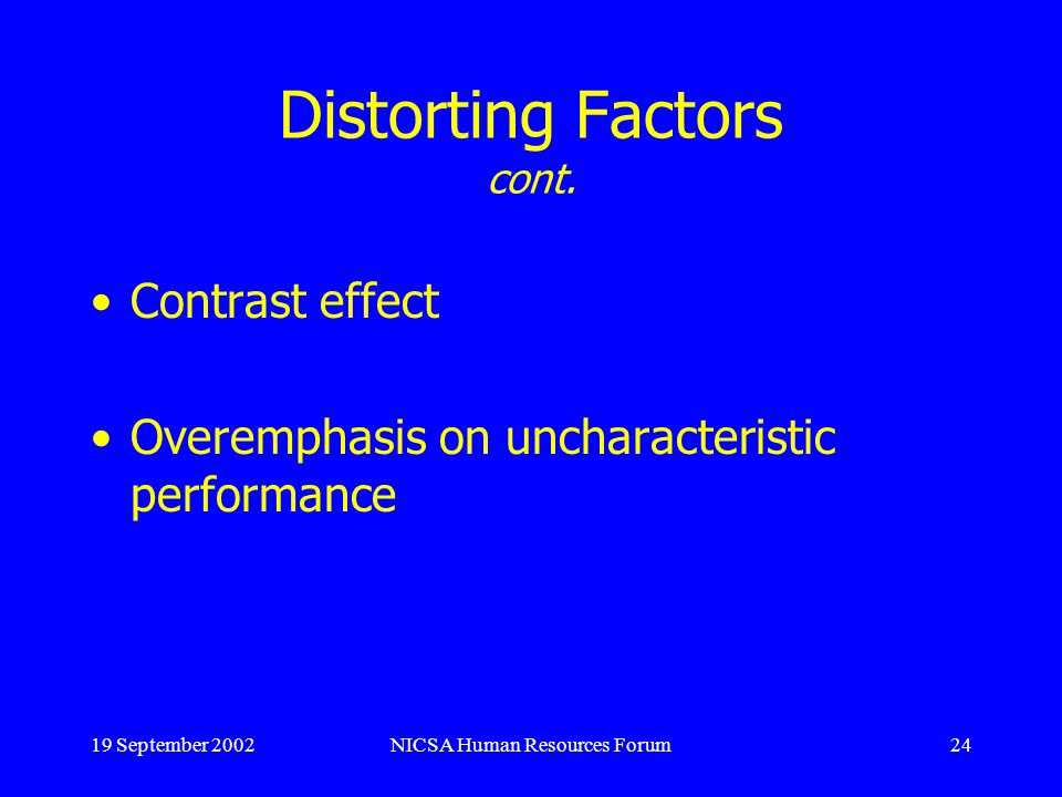 19 September 2002NICSA Human Resources Forum24 Distorting Factors cont.