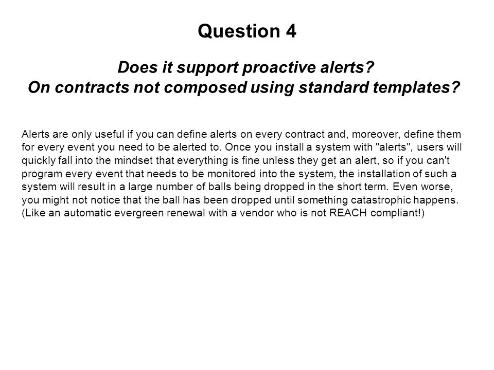 Question 4 Does it support proactive alerts. On contracts not composed using standard templates.