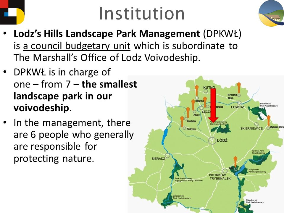 Institution Lodzs Hills Landscape Park Management (DPKWŁ) is a council budgetary unit which is subordinate to The Marshalls Office of Lodz Voivodeship.