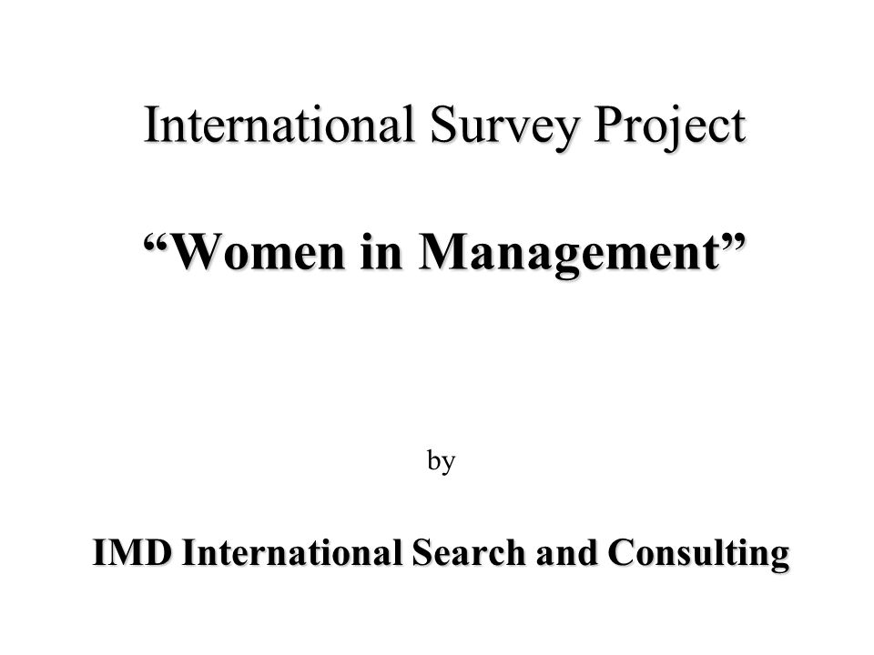 International Survey Project Women in Management by IMD International Search and Consulting