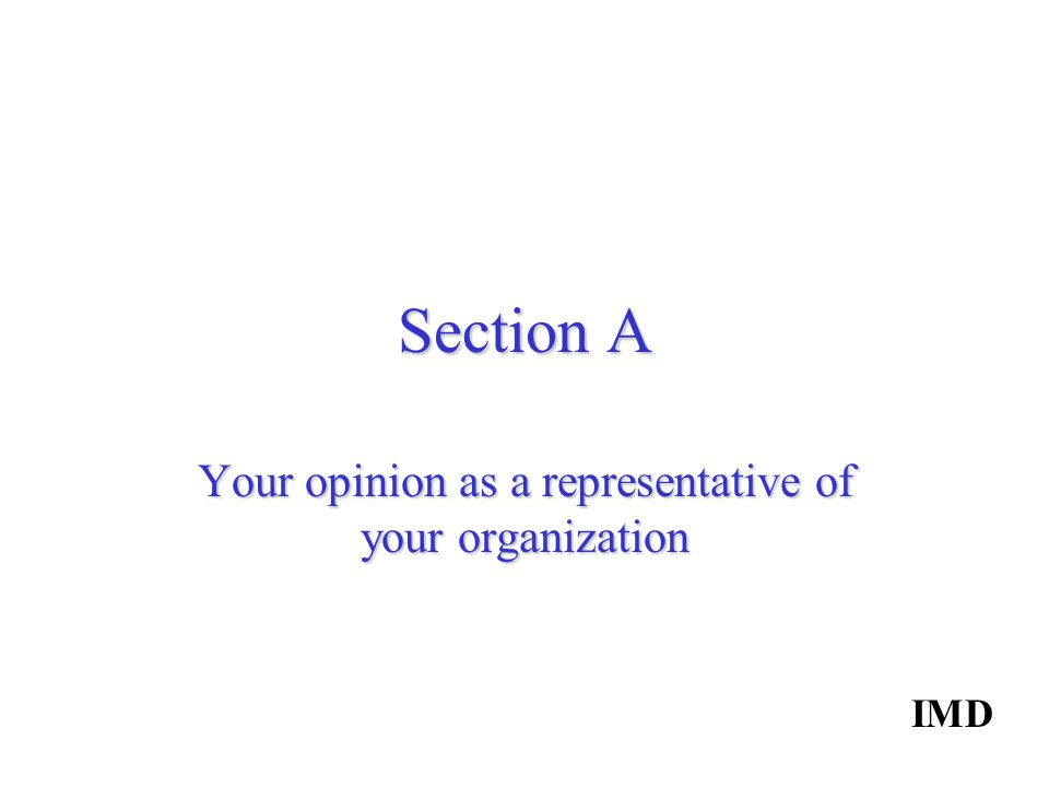 Section A Your opinion as a representative of your organization IMD