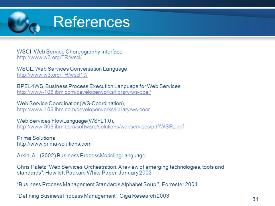 34 References WSCI, Web Service Choreography Interface.
