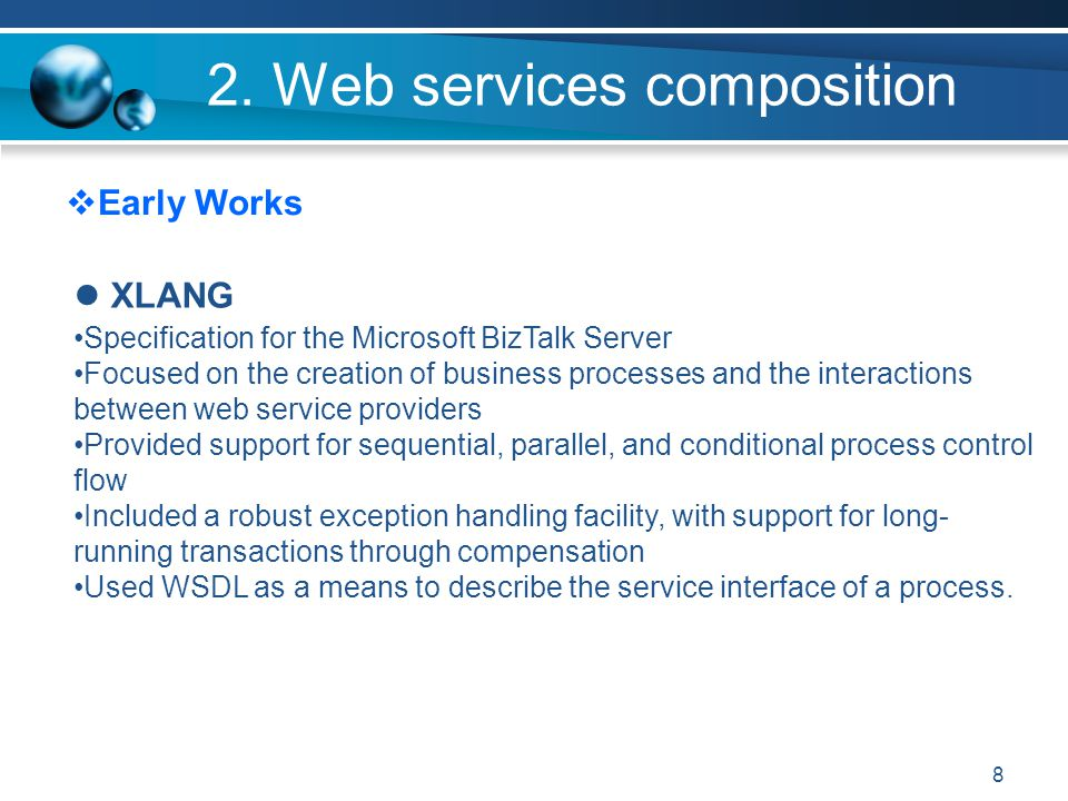 19 2.Web services composition Comparison of BPEL, BPML and WSCI BPEL primarily focuses on the creation of executable business processes, WSCI is concerned with the public message exchanges between web services.