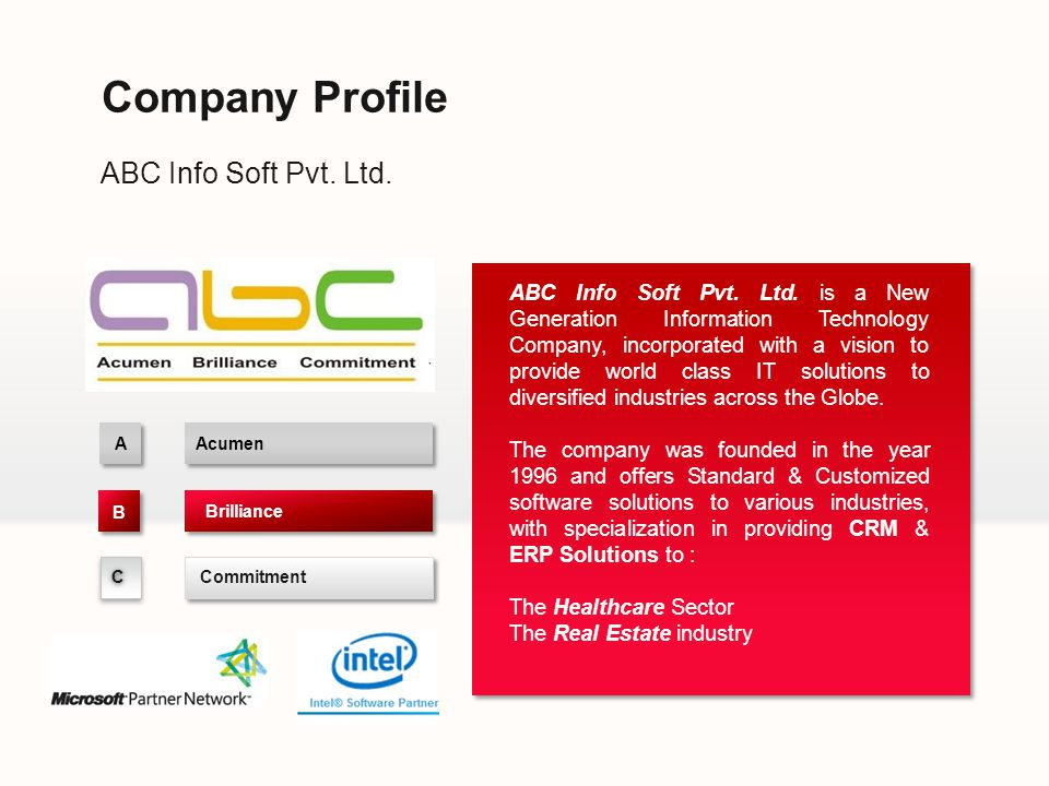 ABC Info Soft Pvt. Ltd. Company Profile A A Acumen CC Commitment Brilliance B ABC Info Soft Pvt.