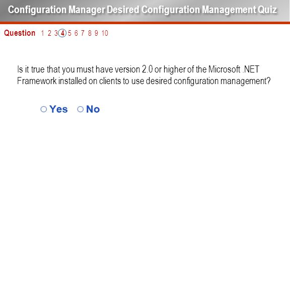 Is it true that you must have version 2.0 or higher of the Microsoft.NET Framework installed on clients to use desired configuration management? Quest