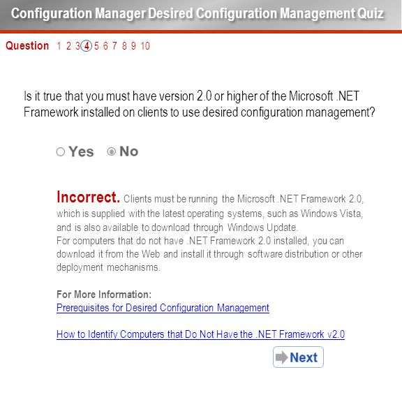 Question 1 2 3 4 5 6 7 8 9 10 Is it true that you must have version 2.0 or higher of the Microsoft.NET Framework installed on clients to use desired c