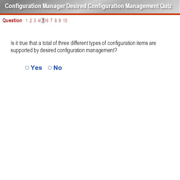 Is it true that a total of three different types of configuration items are supported by desired configuration management? Question 1 2 3 4 5 6 7 8 9
