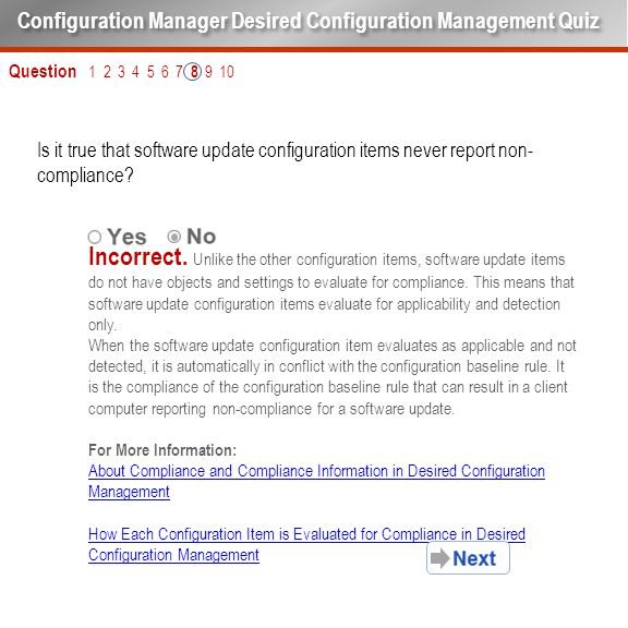 Question 1 2 3 4 5 6 7 8 9 10 Is it true that software update configuration items never report non- compliance? Configuration Manager Desired Configur