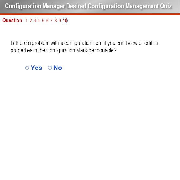 Is there a problem with a configuration item if you can't view or edit its properties in the Configuration Manager console? Question 1 2 3 4 5 6 7 8 9