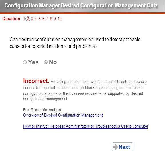 Question 1 2 3 4 5 6 7 8 9 10 Can desired configuration management be used to detect probable causes for reported incidents and problems? Configuratio