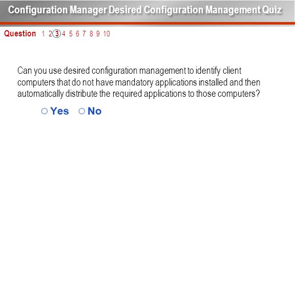 Can you use desired configuration management to identify client computers that do not have mandatory applications installed and then automatically dis
