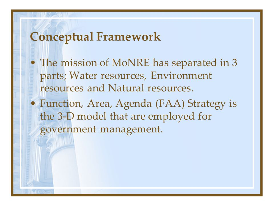 Conceptual Framework (cont.) Organization (Locality and central) –Regional Environment Office (reo) –The Provincial Natural Resources and Environment Office (pnreo) –Groundwater Resources Center (cgr) –Water Resources Regional Office (wrro) –The Administration in Conservation Area Office (acao) –Central of Information and Communication Technology (cict)